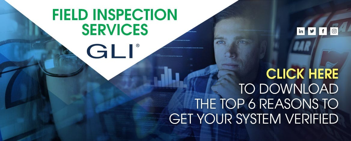 Download the Top 6 Reasons to Get your Systems Verified by GLI Field Inspection Services